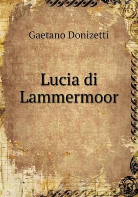 Lucia Di Lammermoor (Paperback)