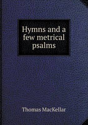 Hymns and a Few Metrical Psalms (Paperback)