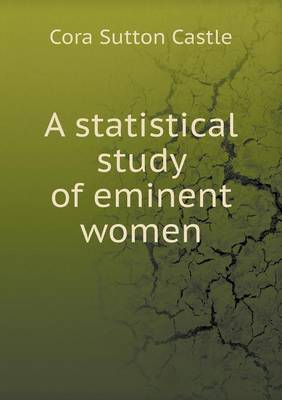 A Statistical Study of Eminent Women (Paperback)