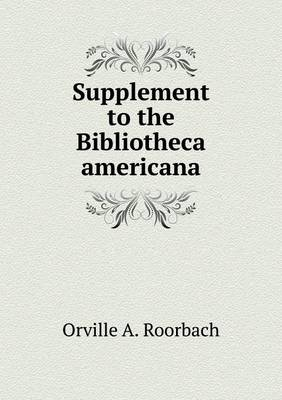 Supplement to the Bibliotheca Americana (Paperback)