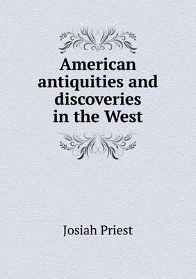 American Antiquities and Discoveries in the West (Paperback)