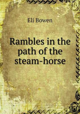 Rambles in the Path of the Steam-Horse (Paperback)