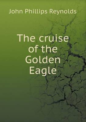 The Cruise of the Golden Eagle (Paperback)