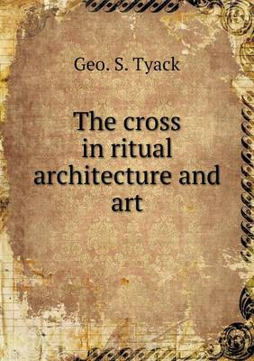 The Cross in Ritual Architecture and Art (Paperback)