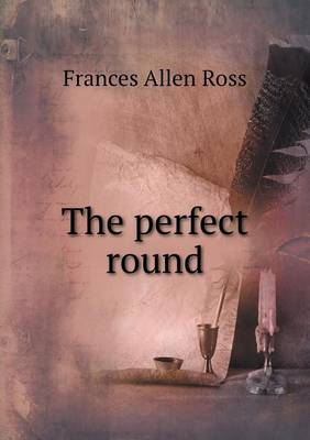The Perfect Round (Paperback)