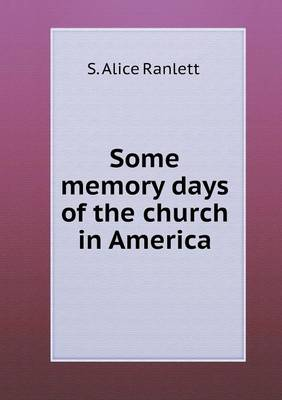 Some Memory Days of the Church in America (Paperback)