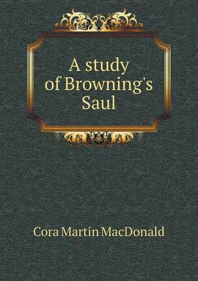 A Study of Browning's Saul (Paperback)