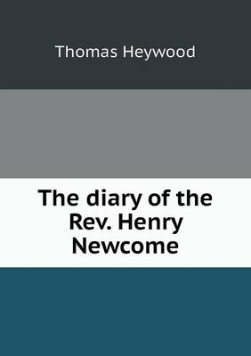 The Diary of the REV. Henry Newcome (Paperback)