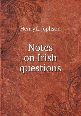 Notes on Irish Questions (Paperback)