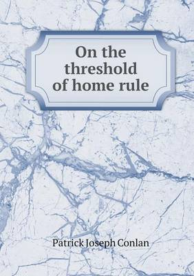 On the Threshold of Home Rule (Paperback)