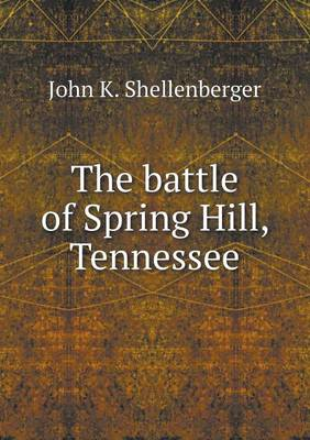 The Battle of Spring Hill, Tennessee (Paperback)