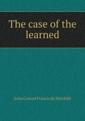 The Case of the Learned (Paperback)