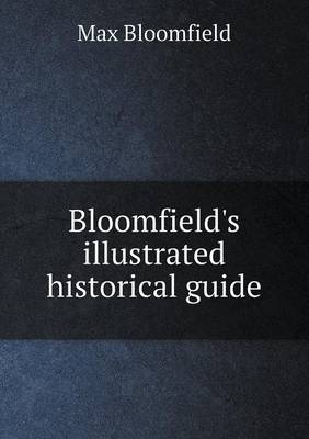 Bloomfield's Illustrated Historical Guide (Paperback)