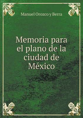 Memoria Para El Plano de La Ciudad de Me Xico (Paperback)