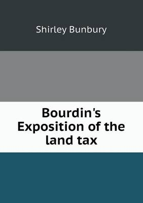 Bourdin's Exposition of the Land Tax (Paperback)
