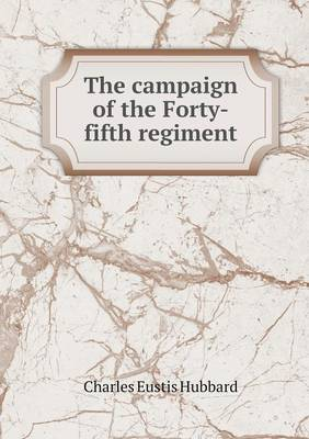 The Campaign of the Forty-Fifth Regiment (Paperback)