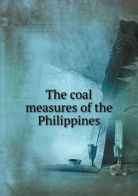 The Coal Measures of the Philippines (Paperback)