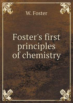 Foster's First Principles of Chemistry (Paperback)