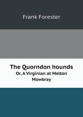 The Quorndon Hounds Or, a Virginian at Melton Mowbray (Paperback)