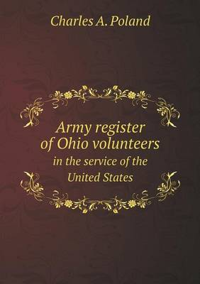 Army Register of Ohio Volunteers in the Service of the United States (Paperback)