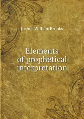 Elements of Prophetical Interpretation (Paperback)