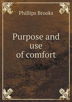 Purpose and Use of Comfort (Paperback)