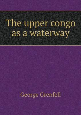 The Upper Congo as a Waterway (Paperback)