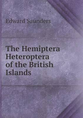 The Hemiptera Heteroptera of the British Islands (Paperback)