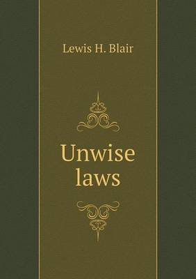 Unwise Laws (Paperback)