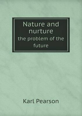 Nature and Nurture the Problem of the Future (Paperback)
