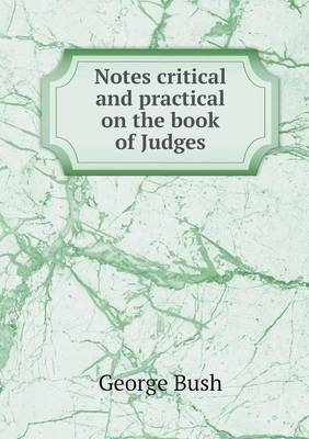 Notes Critical and Practical on the Book of Judges (Paperback)