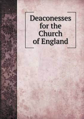 Deaconesses for the Church of England (Paperback)