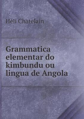Grammatica Elementar Do Kimbundu Ou Lingua de Angola (Paperback)