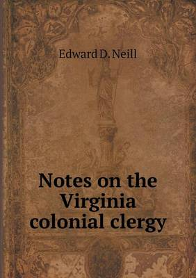 Notes on the Virginia Colonial Clergy (Paperback)