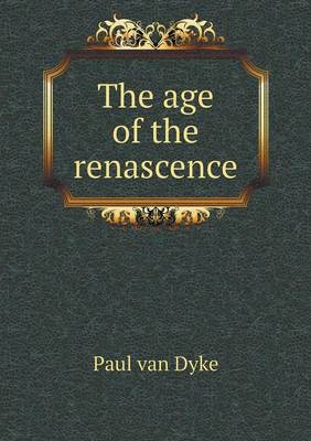 The Age of the Renascence (Paperback)