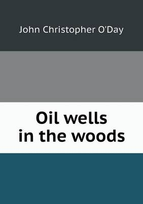 Oil Wells in the Woods (Paperback)