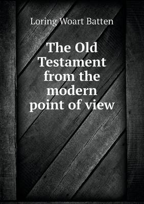 The Old Testament from the Modern Point of View (Paperback)
