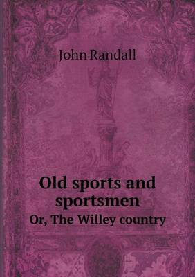 Old Sports and Sportsmen Or, the Willey Country (Paperback)