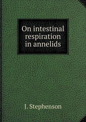 On Intestinal Respiration in Annelids (Paperback)