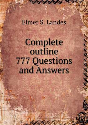 Complete Outline 777 Questions and Answers (Paperback)