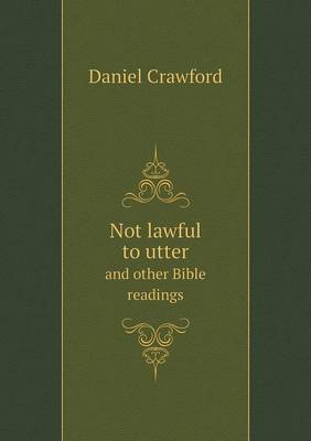 Not Lawful to Utter and Other Bible Readings (Paperback)