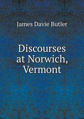 Discourses at Norwich, Vermont (Paperback)
