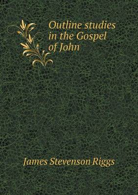 Outline Studies in the Gospel of John (Paperback)