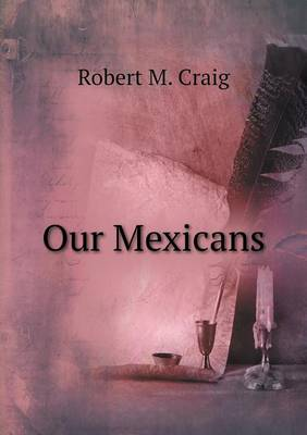 Our Mexicans (Paperback)