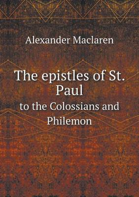 The Epistles of St. Paul to the Colossians and Philemon (Paperback)