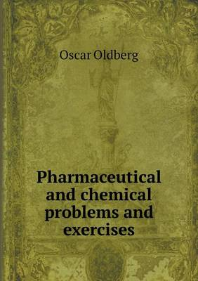 Pharmaceutical and Chemical Problems and Exercises (Paperback)