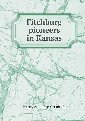 Fitchburg Pioneers in Kansas (Paperback)