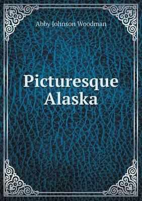 Picturesque Alaska (Paperback)