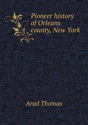 Pioneer History of Orleans County, New York (Paperback)