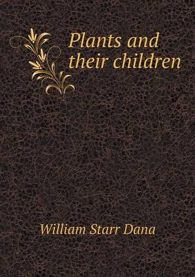 Plants and Their Children (Paperback)